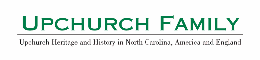 Upchurch Family History: Heritage and History in North Carolina, America and England
